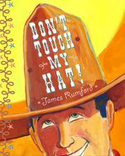 DON'T TOUCH MY HAT! by James Rumford