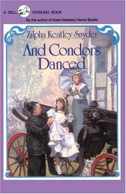 AND CONDORS DANCED by Zilpha Keatley Snyder