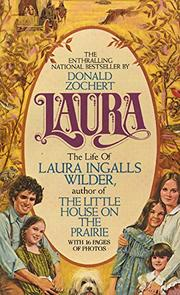 LAURA: The Life of Laura Ingalls Wilder by Donald Zochert