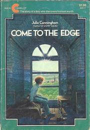 COME TO THE EDGE by Julia Cunningham