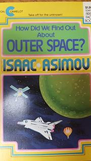 HOW DID WE FIND OUT ABOUT OUTER SPACE? by Isaac Asimov