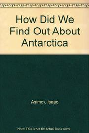 HOW DID WE FIND OUT ABOUT ANTARCTICA? by Isaac Asimov