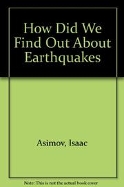 HOW DID WE FIND OUT ABOUT EARTHQUAKES? by Isaac Asimov