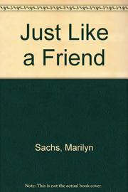 JUST LIKE A FRIEND by Marilyn Sachs