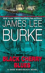 BLACK CHERRY BLUES by James Lee Burke