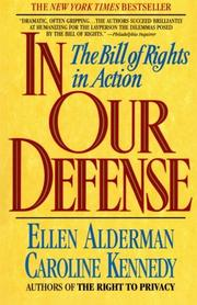 IN OUR DEFENSE: The Bill of Rights in Action by Ellen & Caroline Kennedy Alderman