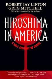 HIROSHIMA IN AMERICA: Fifty Years of Denial by Robert Jay & Greg Mitchell Lifton