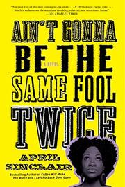 AIN'T GONNA BE THE SAME FOOL TWICE by April Sinclair