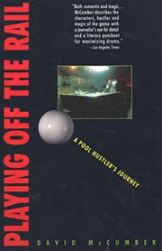 PLAYING OFF THE RAIL: A Pool Hustler's Journey by David McCumber