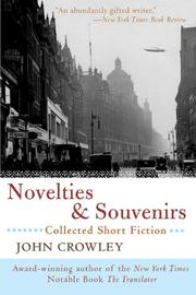 NOVELTIES & SOUVENIRS by John Crowley