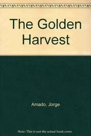 THE GOLDEN HARVEST by Jorge Amado