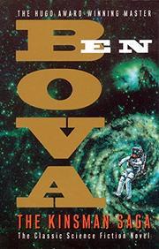 THE KINSMAN SAGA by Ben Bova