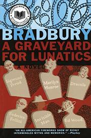 A GRAVEYARD FOR LUNATICS by Ray Bradbury