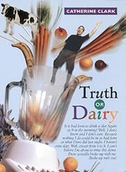 TRUTH OR DAIRY by Catherine Clark