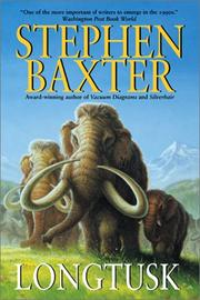 LONGTUSK by Stephen Baxter