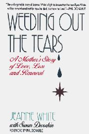 WEEDING OUT THE TEARS by Jeanne White