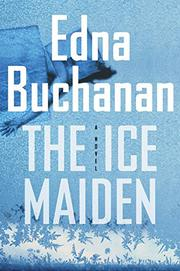 THE ICE MAIDEN by Edna Buchanan