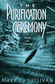 THE PURIFICATION CEREMONY by Mark T. Sullivan