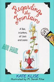 REGARDING THE FOUNTAIN by Kate Klise