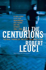 ALL THE CENTURIONS by Robert Leuci