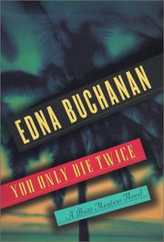 YOU ONLY DIE TWICE by Edna Buchanan