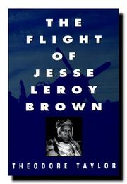 THE FLIGHT OF JESSE LEROY BROWN by Theodore Taylor