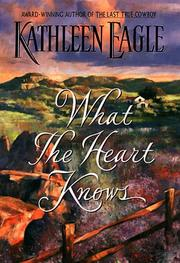 WHAT THE HEART KNOWS by Kathleen Eagle