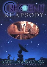 CRESCENT CITY RHAPSODY by Kathleen Ann Goonan