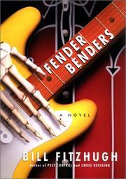 FENDER BENDERS by Bill Fitzhugh