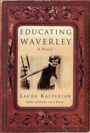 EDUCATING WAVERLEY by Laura Kalpakian