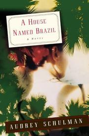 A HOUSE NAMED BRAZIL by Audrey Schulman