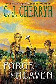 FORGE OF HEAVEN by C.J. Cherryh