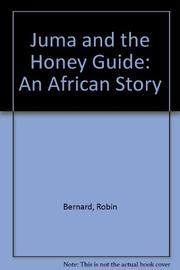 JUMA AND THE HONEY GUIDE by Robin Bernard