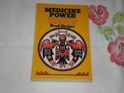 MEDICINE POWER by Brad Steiger