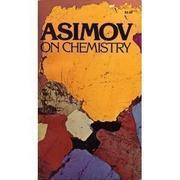 ASIMOV ON CHEMISTRY by Isaac Asimov