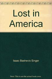 LOST IN AMERICA by Isaac Bashevis Singer