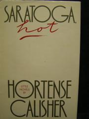 SARATOGA, HOT by Hortense Calisher