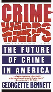 CRIMEWARPS: The Future of Crime in America by Georgette Bennett