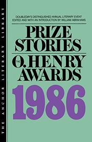 PRIZE STORIES 1986: The O. Henry Awards by William--Ed. Abrahams