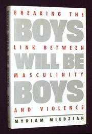 BOYS WILL BE BOYS by Myriam Miedzian
