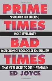 PRIME TIMES, BAD TIMES by Ed. Joyce