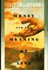 MONEY AND THE MEANING OF LIFE by Jacob Needleman