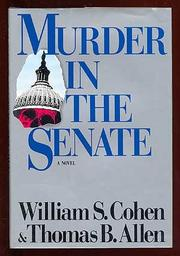 MURDER IN THE SENATE by William S. Cohen