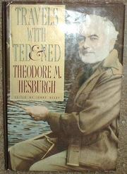 TRAVELS WITH TED AND NED by Theodore M. Hesburgh