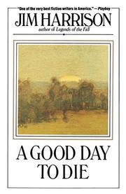 A GOOD DAY TO DIE by Jim Harrison