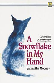 A SNOWFLAKE IN MY HAND by Samantha Mooney