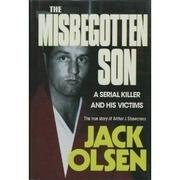 THE MISBEGOTTEN SON by Jack Olsen