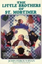 THE LITTLE BROTHERS OF ST. MORTIMER by John Fergus Ryan