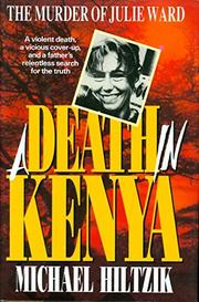 A DEATH IN KENYA by Michael A. Hiltzik