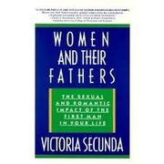 WOMEN AND THEIR FATHERS by Victoria Secunda